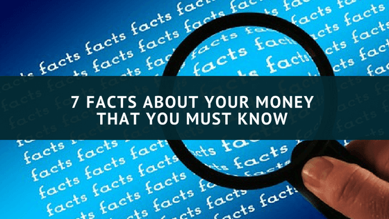 7 Facts You Should Know About Your Money