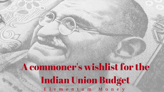 The commoner's wishlist for the Indian Union Budget