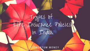 5 types of life insurance policies in India