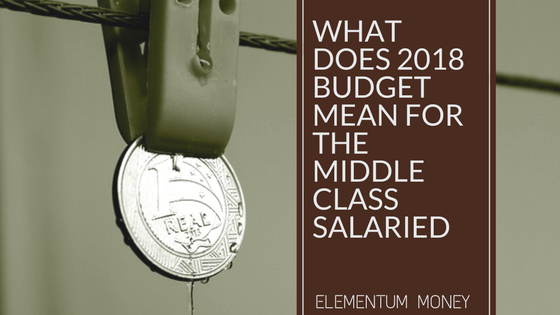What does Budget 2018 hold for the Middle Class Salaried?