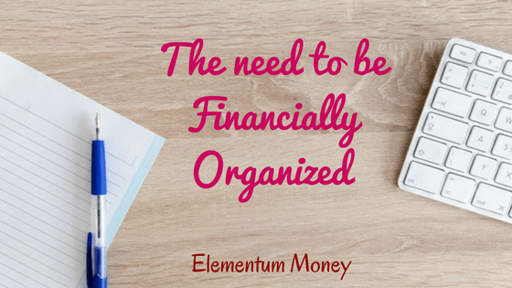 The Need to be Financially Organised