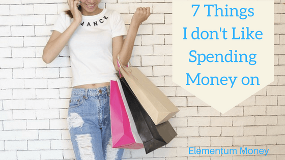 7 Things I don't Like Spending Money On