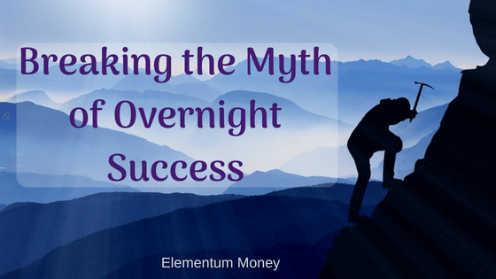 Breaking the myth of Overnight Success