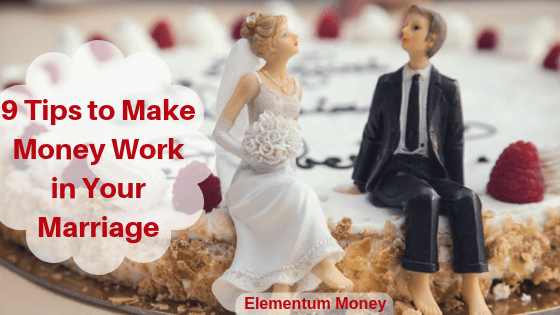 9 Tips To Make Money Work For Your Marriage