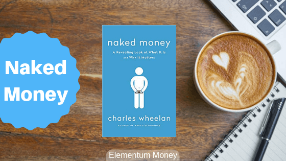 Naked Money – Charles Wheelan