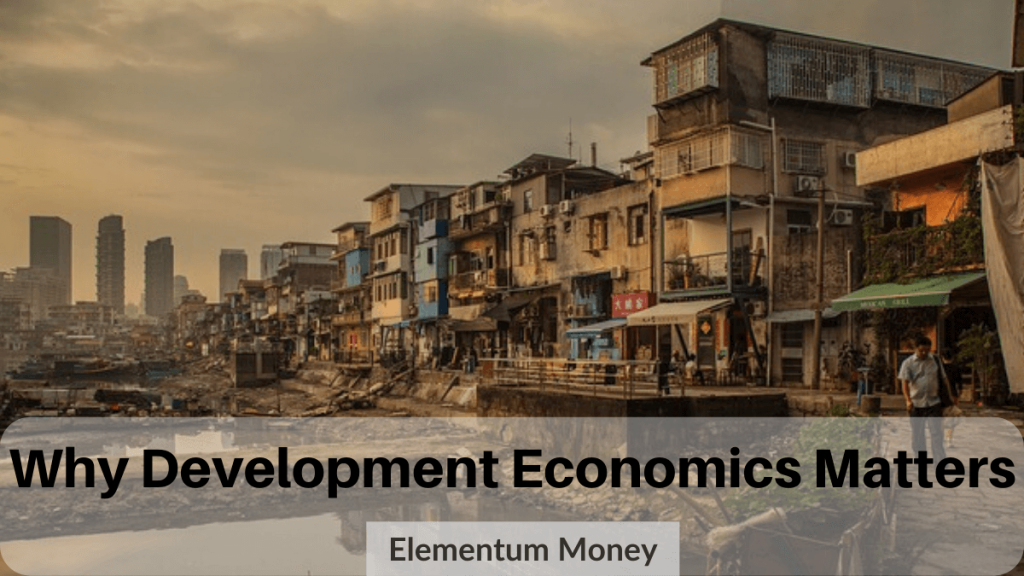 Why Development Economics Matters