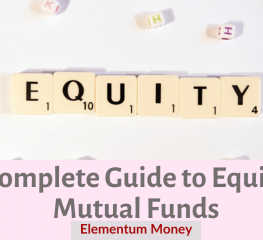 Complete Guide to Equity Mutual Funds